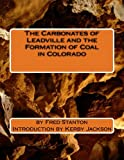 img - for The Carbonates of Leadville and the Formation of Coal in Colorado book / textbook / text book