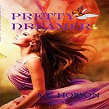 Pretty Dreamer Audiobook by A. G. Hobson Narrated by Kauleen Cloutier