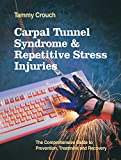 img - for Carpal Tunnel Syndrome and Repetitive Strain Injuries: The Comprehensive Guide to Prevention, Treatment, and Recovery by Tammy Crouch (1992-10-01) book / textbook / text book