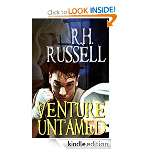 Free Kindle Book: Venture Untamed (The Venture Books), by R.H. Russell. Publisher: Morning Gate Press (September 23, 2011)