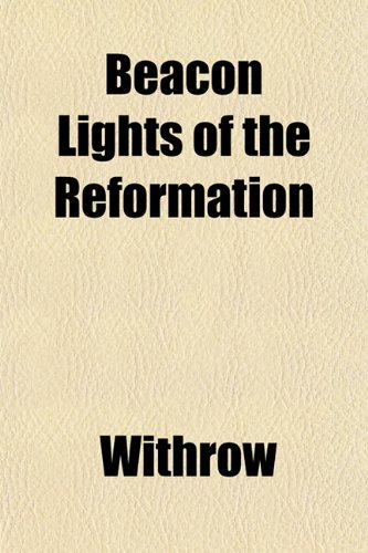 Beacon Lights of the Reformation