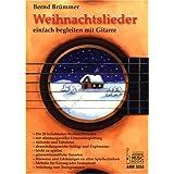"""Weihnachtslieder: Einfach begleiten mit Gitarrevon """"Bernd Br�mmer"""""""