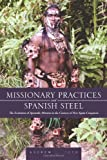 Andrew L. Toth Missionary Practices and Spanish Steel: The Evolution of Apostolic Mission in the Context of New Spain Conquests
