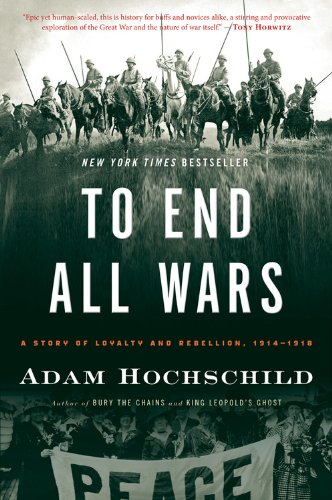 To End All Wars: A Story Of Loyalty And Rebellion, 1914-1918 front-992891