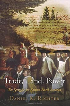 Trade, land, power : the struggle for Eastern North America