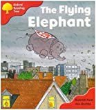 Oxford Reading Tree: Stage 4: More Storybooks B: the Flying Elephant