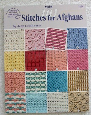 Crochet Stitch Overview : 101 Stitches for Afghans Afghan Pattern Crochet