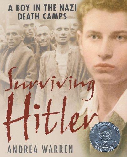 Andrea Warren - Surviving Hitler: A Boy In The Nazi Death Camps