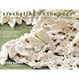 Crocheting on the Edge: Ribs and Bobbles* Ruffles* Flora* Fringes* Points and Scallopsby Nicky Epstein