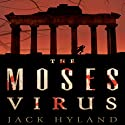 The Moses Virus: A Novel Audiobook by Jack Hyland Narrated by Edoardo Ballerini