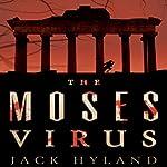 The Moses Virus: A Novel | Jack Hyland