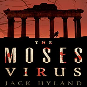 The Moses Virus: A Novel | [Jack Hyland]