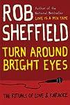 Turn Around Bright Eyes: The Rituals…