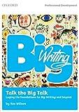Big Writing: Talk the Big Talk: Laying t...