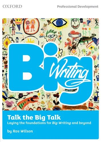 Big Writing: Talk the Big Talk: Laying the Foundations for Big Writing and Beyond