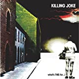 What's This For . . . !by Killing Joke