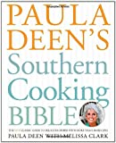 img - for Paula Deen's Southern Cooking Bible: The New Classic Guide to Delicious Dishes with More Than 300 Recipes book / textbook / text book