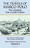 The Travels of Marco Polo: The Complete Yule-Cordier Edition, Volume 1 (0486275868) by Marco Polo