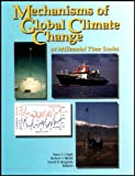 Mechanisms of Global Climate Change at Millennial Time Scales (Geophysical Monograph Series) (Vol 112)