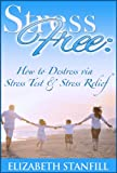 Stress Free: How To Destress Via Stress Test & Stress Relief