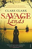 Clare Clark Savage Lands