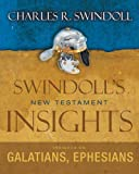 Insights on Galatians, Ephesians (Swindoll's New Testament Insights) (0310284430) by Swindoll, Charles R.