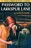 Carolyn Keene Password to Larkspur Lane (Nancy Drew Mystery)