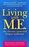 Dr Charles Shepherd Living With M.E.: The Chronic, Post-viral Fatigue Syndrome