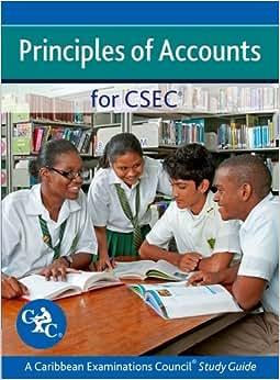 Principles Of Accounts For CSEC A Caribbean Examinations Study Guide (Caribbean Examinations Council)