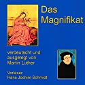Das Magnifikat Hörbuch von Martin Luther Gesprochen von: Hans Jochim Schmidt