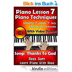 """Adult Piano Lesson #7 - Easy Piano Techniques - Dreamy 7, Open 7 Arp, Melody in Octaves with Video Demos to the Song """"Thanks to God"""" (Church Pianist Book 1) (English Edition)"""