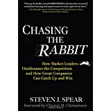 Chasing the Rabbit: How Market Leaders Outdistance the Competition and How Great Companies Can Catch Up and Winpar Clay Christensen