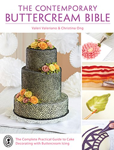 The Contemporary Buttercream Bible: The Complete Practical ...