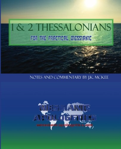 1&2 Thessalonians for the Practical Messianic