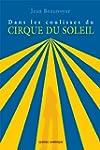 Dans les coulisses du Cirque du Soleil