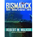 Bismarck 2013 - Hitler's Curse (Kindle Edition) newly tagged 
