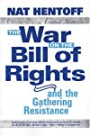 The War on the Bill of Rights-and the Gathering Resistance