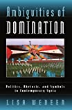 Ambiguities of Domination: Politics, Rhetoric, and Symbols in Contemporary Syria (0226877884) by Lisa Wedeen