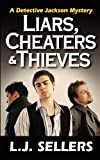 Liars, Cheaters &amp; Thieves: A Detective Jackson Mystery