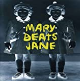 Mary Beats Jane by Mary Beats Jane