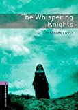 Oxford Bookworms Library: Stage 4: The Whispering Knights (Oxford Bookworms ELT)