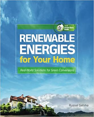 Renewable Energies for Your Home: Real-World Solutions for Green Conversions (TAB Green Guru Guides)