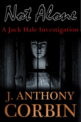 Not Alone: A Jack Hale Investigation