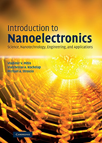 Introduction To Nanoelectronics: Science, Nanotechnology, Engineering, And Applications