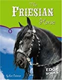 Friesian Horse, The