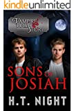 Sons of Josiah (Vampire Love Story Book 7)