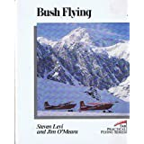 Bush Flying (Practical Flying Series)