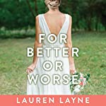 For Better or for Worse: Wedding Belles, Book 2 | Lauren Layne
