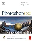 Photoshop CS2: Essential Skills (Photography Essential Skills) (0240520009) by Galer, Mark