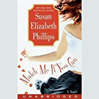 Match Me If You Can: A Novel (       UNABRIDGED) by Susan Elizabeth Phillips Narrated by Anna Fields